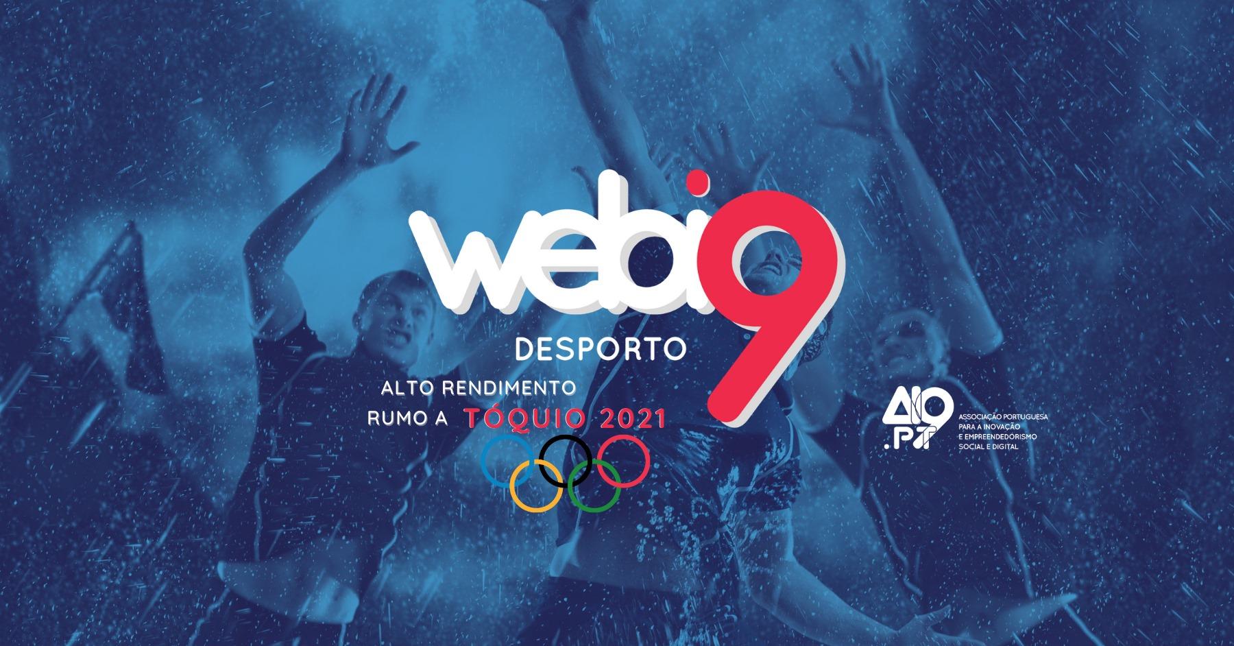 WEBI9 Desporto – ALTO RENDIMENTO NO DESPORTO EM PORTUGAL – RUMO A TÓQUIO 2021